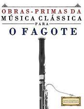 Obras-Primas Da Música Clássica para o Fagote : Peças Fáceis de Bach,...