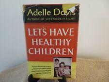 Let's Have Healthy Children   HC  DJ  Adelle Davis  Harcourt Brace 1951