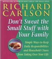 Don't Sweat the Small Stuff with Your Family by Richard Carlson (paperback 1998)