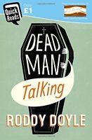 Dead Man Talking By Roddy Doyle