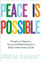 Peace Is Possible Thoughts on happiness, success and relationsh... 9780241385449