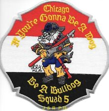 "*NEW*  Chicago  Squad - 5  ""Be a Bulldog"", Illinois (5"" x 5"" size) fire patch"