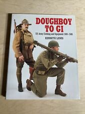 Doughboy To Gi Us Army Clothing And Equipment 1900-45 By Kenneth Lewis