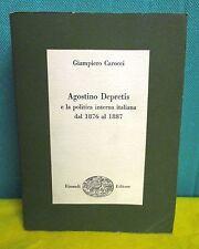 Carocci AGOSTINO DEPRETIS politica interna italiana 1870 al 1887 - Einaudi 1956