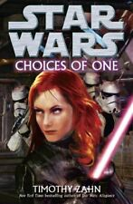 Choices of One (Star Wars (Del Rey)) by Zahn, Timothy Book The Fast Free
