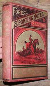 Country Sports: 1886 Fores's Sporting Notes & Sketches. Vol. 2. UK & World Sport