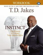 (New) Instinct:  The Power To Unleash Your Inborn Drive (Workbook) T. D. Jakes