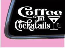 """Coffee Til Cocktails TP045 vinyl 6"""" Decal Sticker coffee cup wine"""