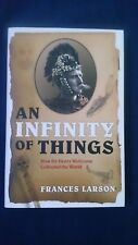 An Infinity of Things: How Sir Henry Wellcome Collected the World Frances Larson