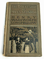 1899 The Courtship of Miles Standish  Henry Wadsworth Longfellow HC