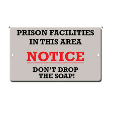 Prison Area Don'T Drop The Soap Novelty Funny Metal Sign 8 in x 12 in