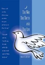 The Way The Truth And The Life by Mickey R Mullen 2013 Memoir SIGNED Paperback