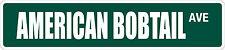 "*Aluminum* American Bobtail 4"" x 18"" Metal Novelty Street Sign Ss 276"