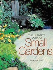 The Ultimate Book of Small Gardens by Graham Rice-9781844035090-G052