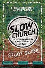 Slow Church by C Christopher Smith, Dr John Pattison (Paperback / softback,...