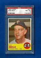 1963 TOPPS BASEBALL #531 SAM MELE PSA 8 NM-MT HIGH NUMBER MINNESOTA TWINS
