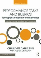 PERFORMANCE TASKS AND RUBRICS FOR UPPER ELEMENTARY MATHEMATICS - DANIELSON, CHAR