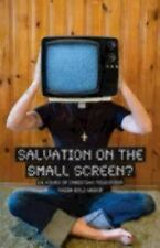 Salvation on the Small Screen? : 24 Hours of Christian Television by Nadia...