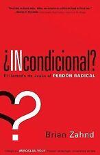 Incondicional?: El llamado de Jesus al perdon radical (Spanish-ExLibrary