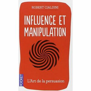 Influence et Manipulation — Robert Cialdini Pocket Psychologie Sociale