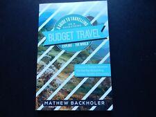 Budget Travel Overland World Adventure £ $ € Mathew Backholer 9781907066559 Hols