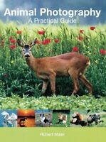 Animal Photography: A Practical Guide By Robert Maier