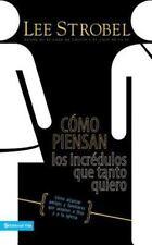 NEW - Como Piensan: Los Incredulos que Tanto Quiero (Spanish Edition)