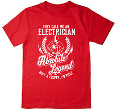 Electrician T-Shirt - Absolute Legend! Funny T-Shirt available in 6 colours.
