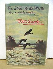 The Eye of the Wind - An Autobiography by Peter Scott 1961 HB/DJ First Edition
