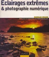 Eclairages extrêmes et photographie numérique de Ducan Evans