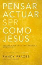 Pensar, Actuar, Ser Como Jes?s: Llegar A Ser Una Nueva Persona En Cristo (spa...