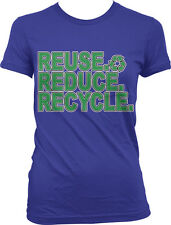 Reuse Reduce Recycle Environment Earth Day Conserve Green Care Juniors T-Shirt