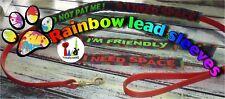 "NEW !  "" I'M FRIENDLY!  "" Rainbow lead sleeve"