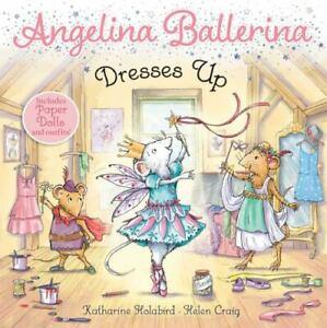 Angelina Ballerina Dresses Up by Katharine Holabird