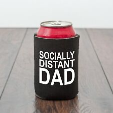 Socially Distant Dad beer can cooler/BBQ/Social distancing /Funny drinks gift