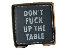 Don't F*ck Up The Table Faux Leather Coasters Black with Silver Engraving