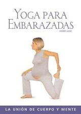 Yoga para embarazadas: La union de cuerpo y mente (Salud y bienestar series)