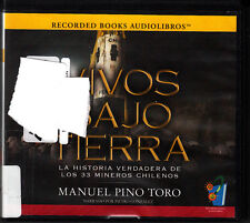Vivos Bajo Tierra 33 Chile Miners Manuel Pino Toro Recorded Books CDs Audiobook