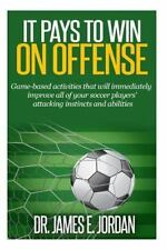 Game-Based Soccer Training: It Pays to Win on Offense : A Game-Based Approach...