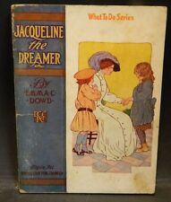 Antique Jaqueline The Dreamer What To Do Series Book (1912) by Emma Dowd VG