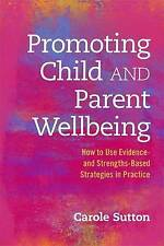 Promoting Child and Parent Wellbeing: How to Use Evidence- and Strengths-Based S