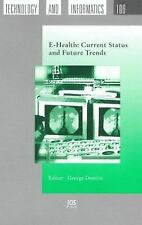 E-Health : Current Status and Future Trends by Demiris, G. -ExLibrary