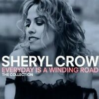 Sheryl Crow - Everyday Is A Winding Road: The Collection (NEW CD)