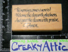 THE MORNING COMES WELCOME DAY DAWN PRAISE AMEN RUBBER STAMP AFFAIR MAINE STREET