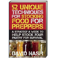 52 Techniques for Stocking Food for Preppers by David Nash (Paperback)