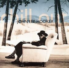 John Lee Hooker: Chill Out CD  Electric Delta Blues  Bonus Tracks.... Ships Free