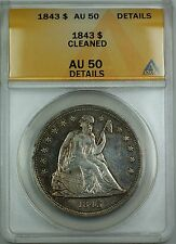 1843 Seated Liberty Silver Dollar Coin $1 ANACS AU-50 Details Cleaned