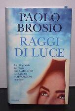 PAOLO BROSIO - RAGGI DI LUCE - PIEMME - 2014 - NUOVO