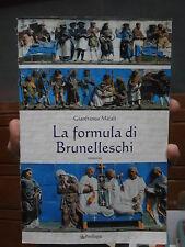 La formula di Brunelleschi - Gianfranco Micali (Autografato) 2005 Pendragon