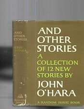 And Other Stories. 12 New by John O'Hara. N.Y. 1968. 1st.ed in dustjacket.
